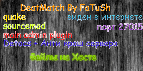 DeatMatch by FaTuSh ...
